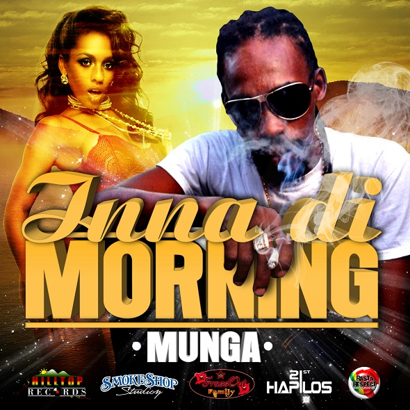 MUNGA – INNA DI MORNING (RAW) – FRASSOUT FAMILY & SMOKE SHOP STUDIO