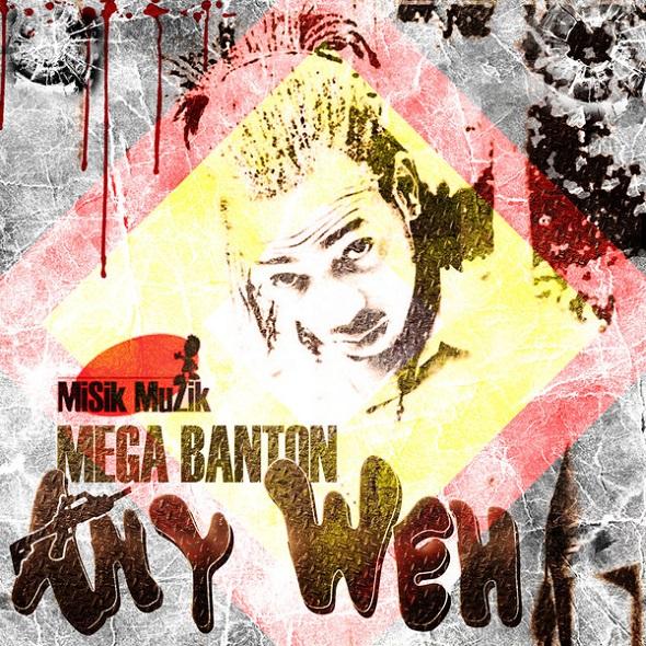 MEGA BANTON – ANY WEH – MISIK MUZIK