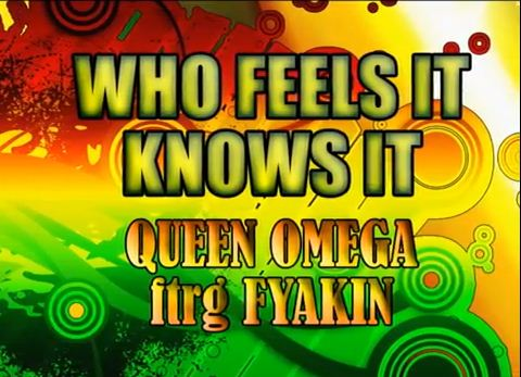 Queen-Omega-Feat-Fyakin-–-Who-Feels-It-Knows-It-Jah-Light-Records-COVER