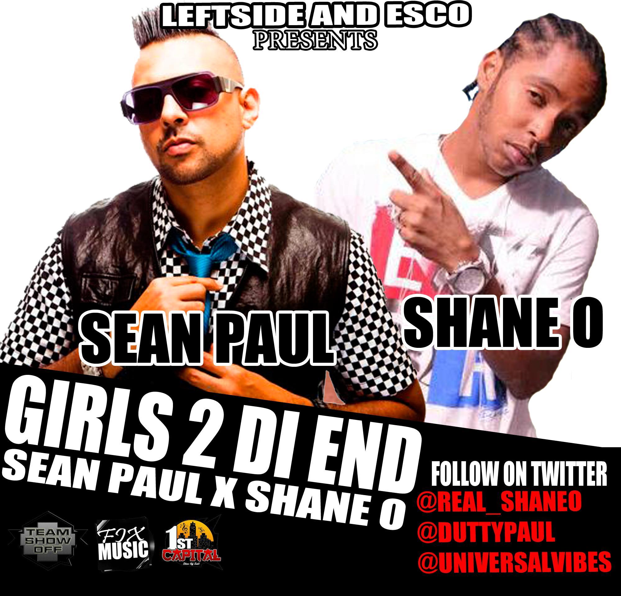 SEAN PAUL FT SHANE O – GIRLS 2 DI END – LEFTSIDE AND ESCO