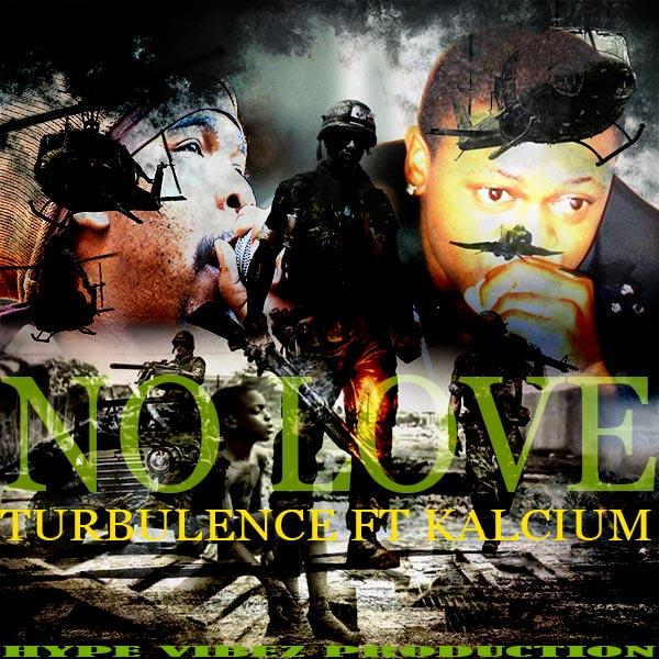 TURBULENCE FT KALCIUM – NO LOVE – EMOTION RIDDIM – HYPE VIBEZ PRODUCTION