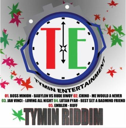 TYMIN RIDDIM – TYMIN ENTERTAINMENT