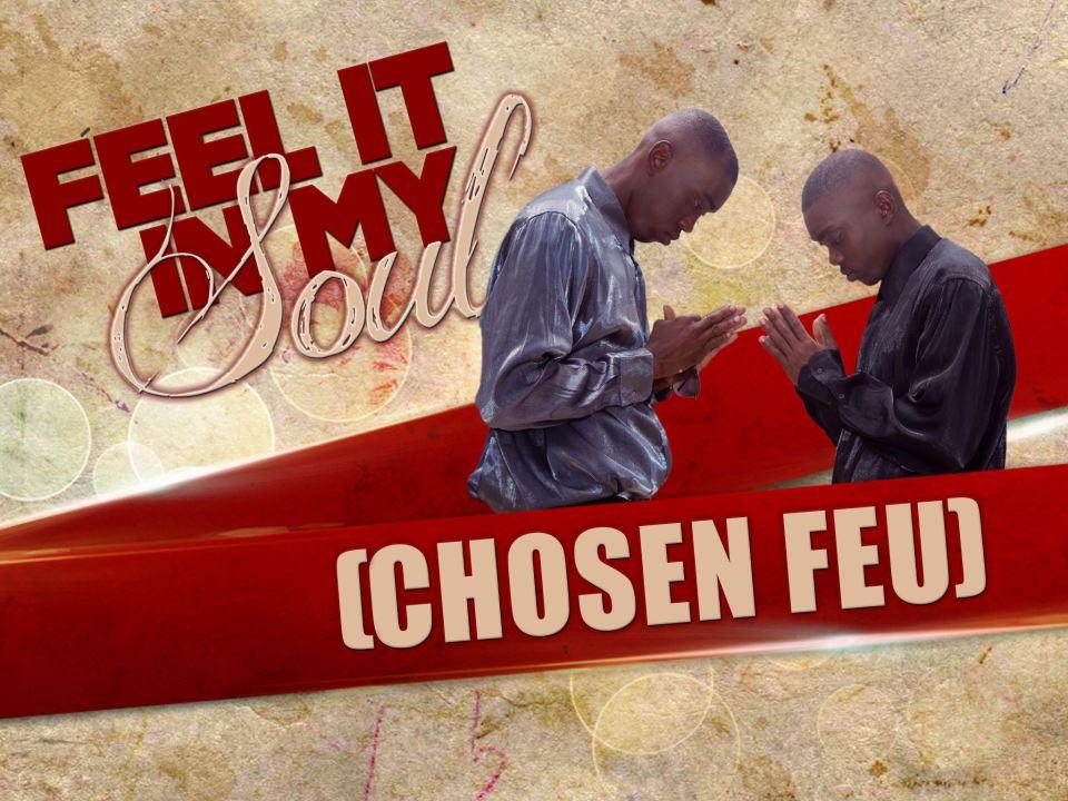CHOSEN FUE – FEEL IT IN MY SOUL