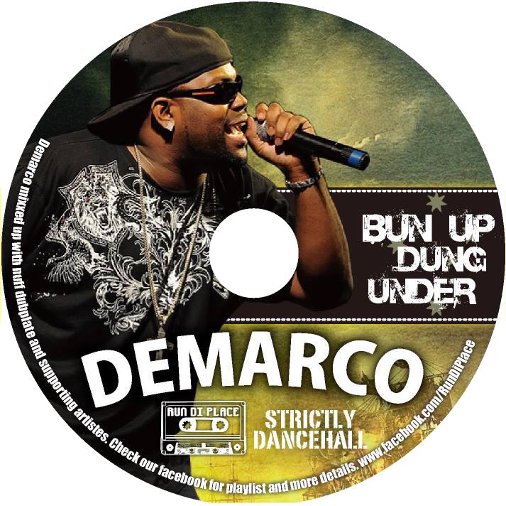 "demarco-bun-up-dun-under-mixtape RUN DI PLACE SOUND - DEMARCO ""BUN UP DUNG UNDER"" (MIXTAPE)"