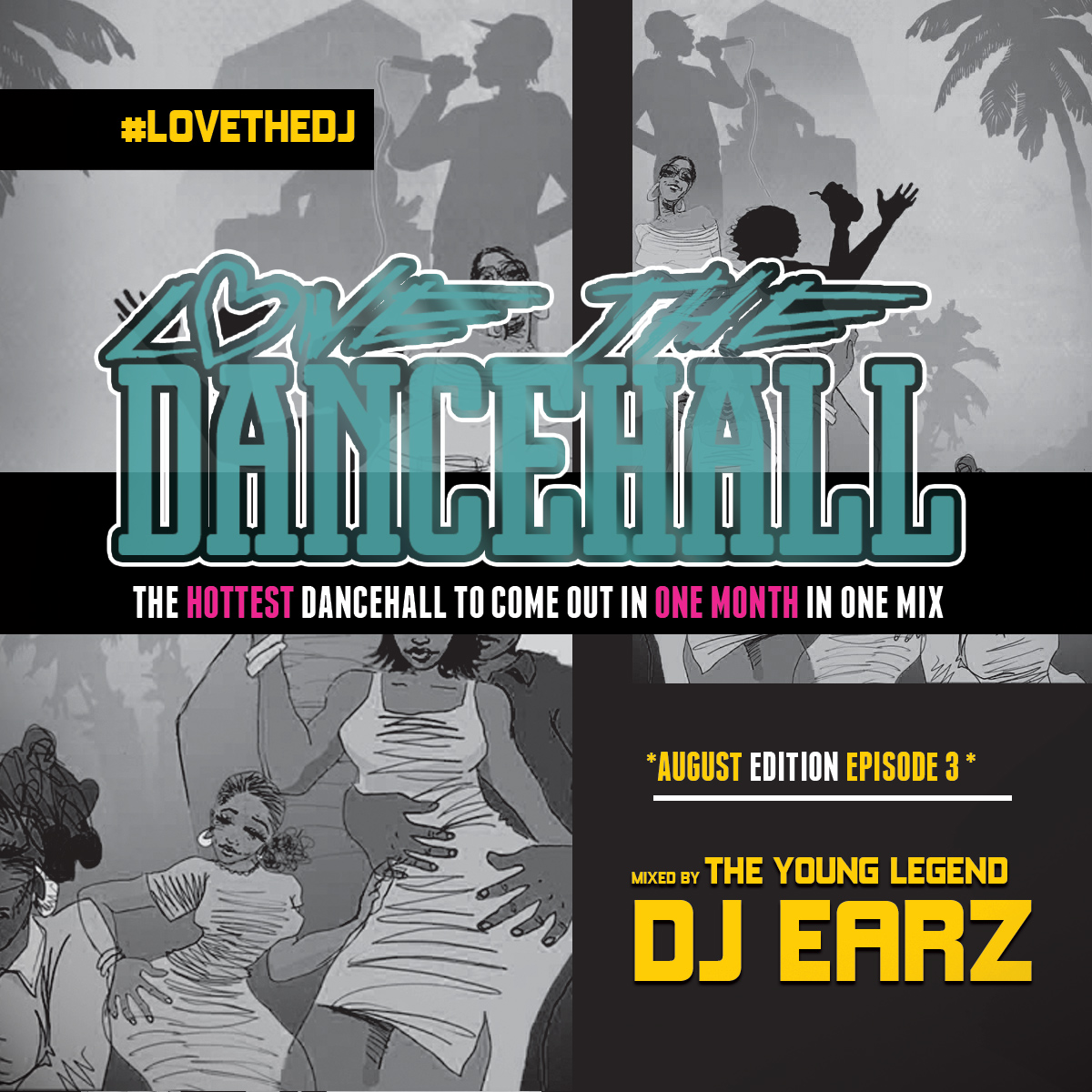 DJ EARZ – LOVE THE DANCEHALL (AUGUST EDITION) EPISODE 3