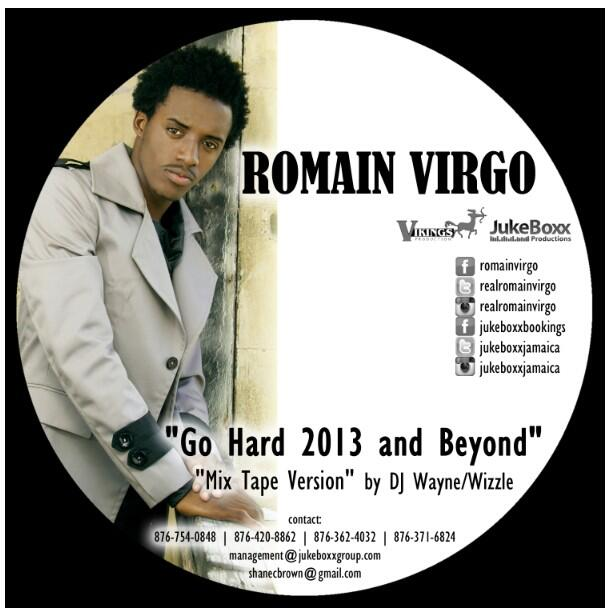 ROMAIN VIRGO – GO HARD 2013 & BEYOND (MIXTAPE)