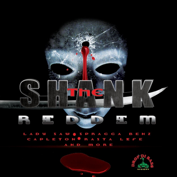 THE SHANK RIDDIM – DROP DI BASS RECORDS