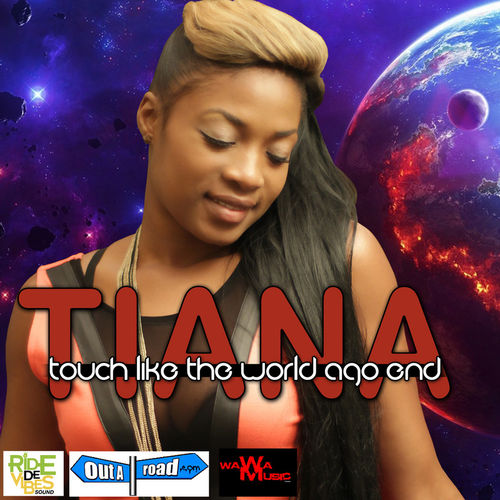 TIANA – TOUCH LIKE THE WORLD AGO END – FOX FUSE