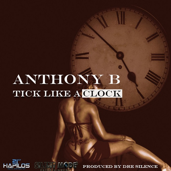 ANTHONY B – TICK LIKE A CLOCK – SILENT MODE ENTERTAINMENT