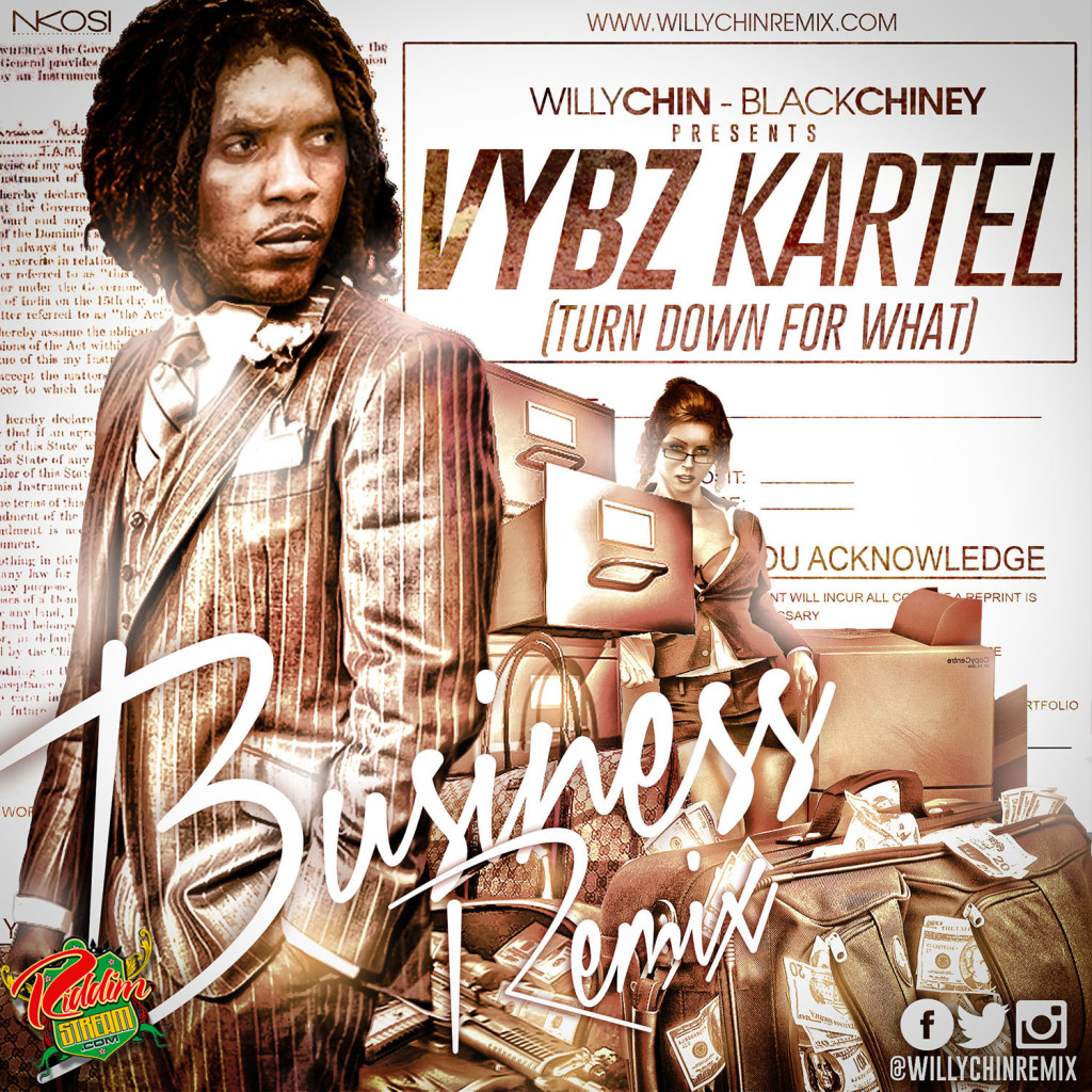 BUSINESSREMIX-LOGO-1024x1024 VYBZ KARTEL - BUSINESS (TURN DOWN FOR WHAT) - CLEAN & DIRTY - WILLY CHIN _ BLACKCHINEY REMIX