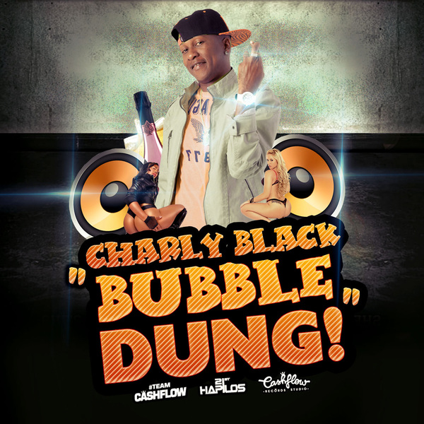CHARLY-BLACK-BUBBLE-DUNG-CASHFLOW-RECORDS CHARLY BLACK - BUBBLE DUNG (RAW, RADIO & VERSION) - CASHFLOW RECORDS