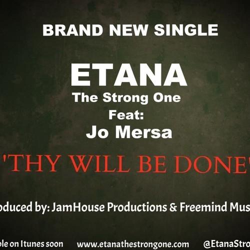 ETANA FT JO MERSA – THY WILL BE DONE – JAMHOUSE PRODUCTIONS