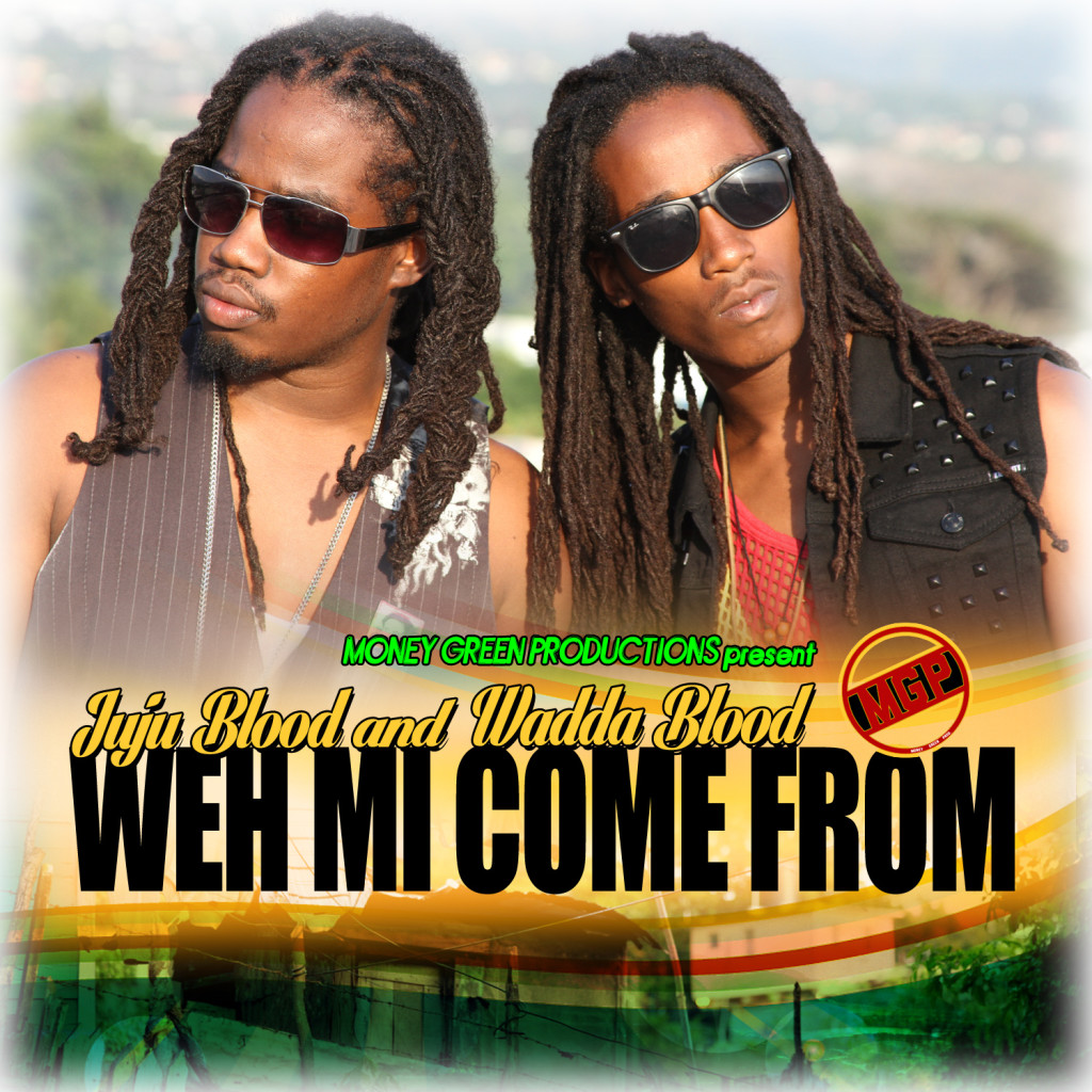 JUJU-BLOOD-FT-WADA-BLOOD-WEH-MI-COME-FROM-MONEY-GREEN-PRODUCTIONS-1024x1024 JUJU BLOOD FT WADA BLOOD - WEH MI COME FROM - MONEY GREEN PRODUCTIONS