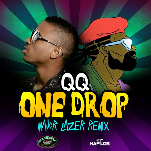 QQ-ONE-DROP-MAJOR-LAZER-REMIX-STASHMENT-PRODUCTION-MAJOR-LAZER-COVER