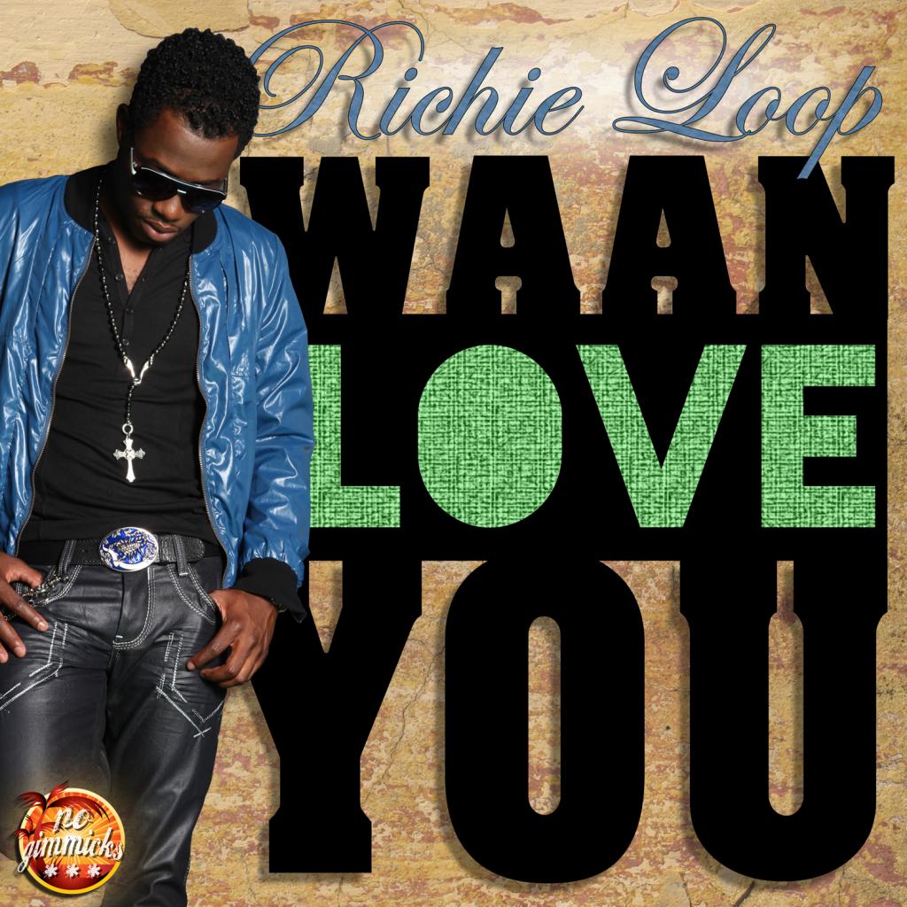 RICHIE LOOP – WAAN LOVE YOU (RAW & RADIO) – NO GIMMICKS PRODUCTION