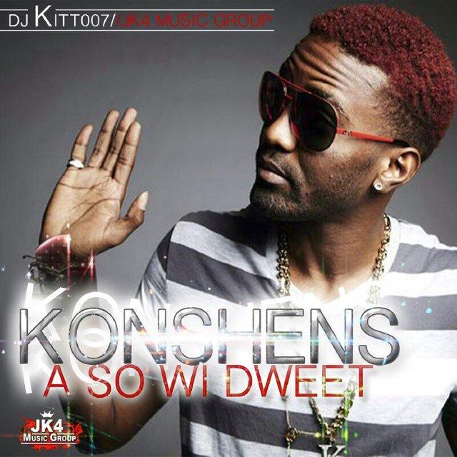 KONSHENS – A SO WI DWEET – SLAP WEH RIDDIM – DJ KITT007 & JK4 MUSIC GROUP