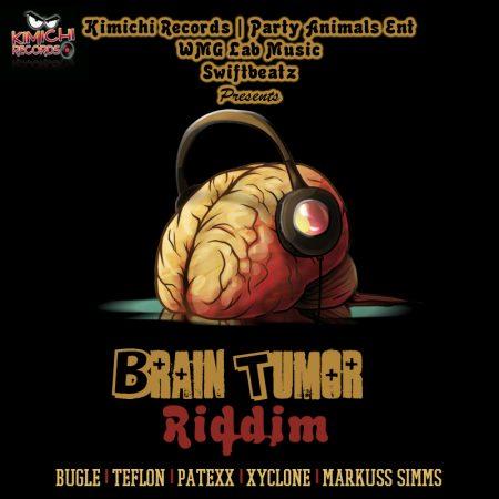 BRAIN TUMOR RIDDIM (FULL PROMO) – KIMICHI RECORDS