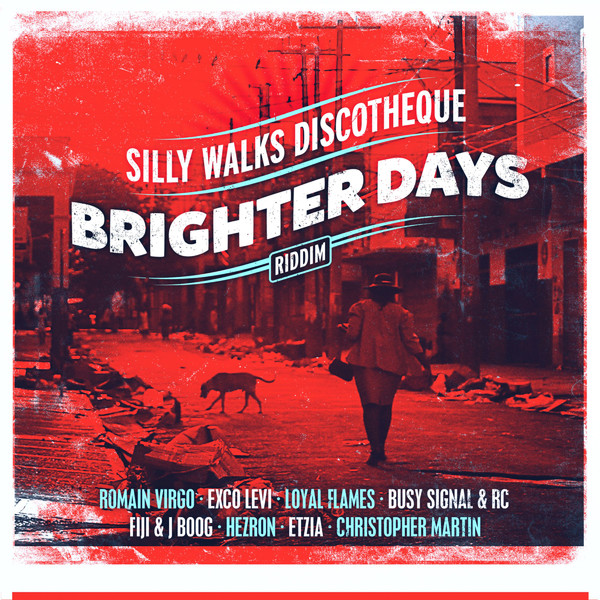 Brighter-Days-Riddim-Silly-Walks-Discoteque-Cover