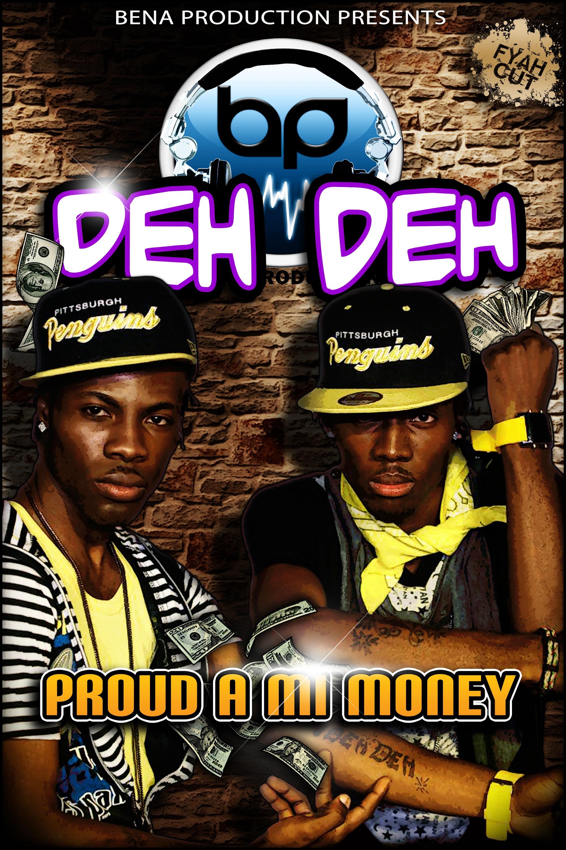DEH DEH – PROUD A MI MONEY – BENA PRODUCTION