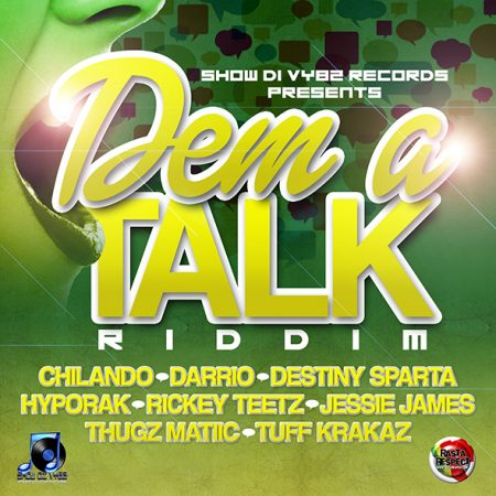 Dem-A-Talk-Riddim-Show-Di-Vybz-Records-Cover
