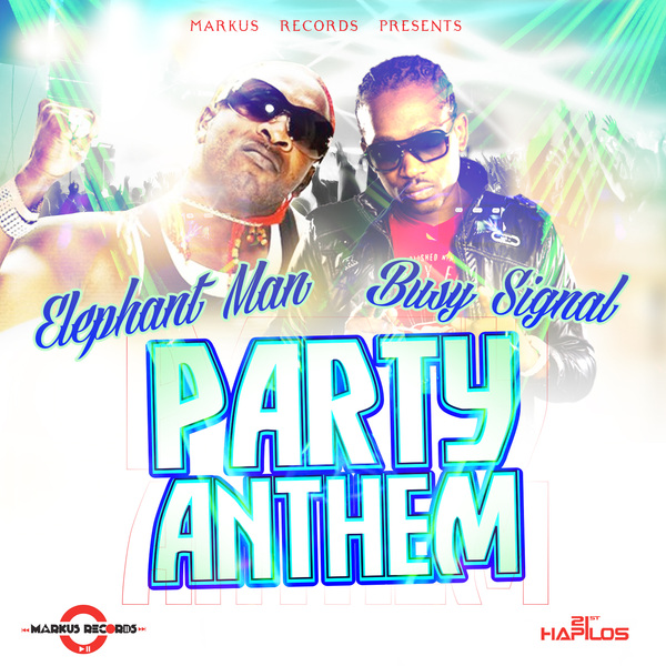 ELEPHANT-MAN-X-BUSY-SIGNAL-PARTY-ANTHEM-MARKUS-RECORDS-Cover