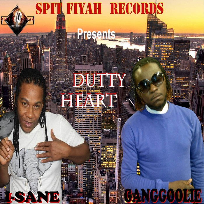 I-SANE-FT-GANGOOLIE-DUTTY-HEART-SPIT-FIYAH-RECORDS-COVER