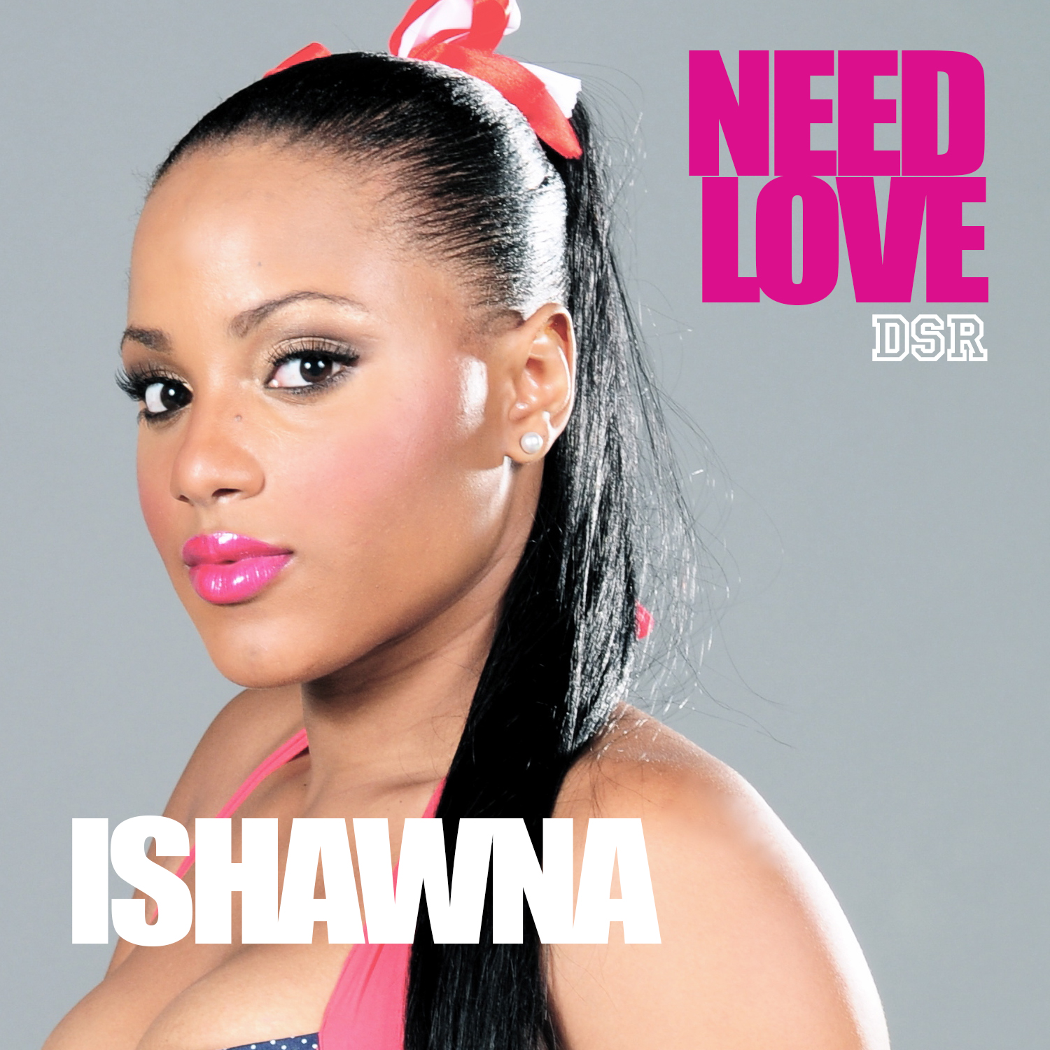 ISHAWNA-NEED-LOVE-DOWNSOUND-RECORDS-COVER