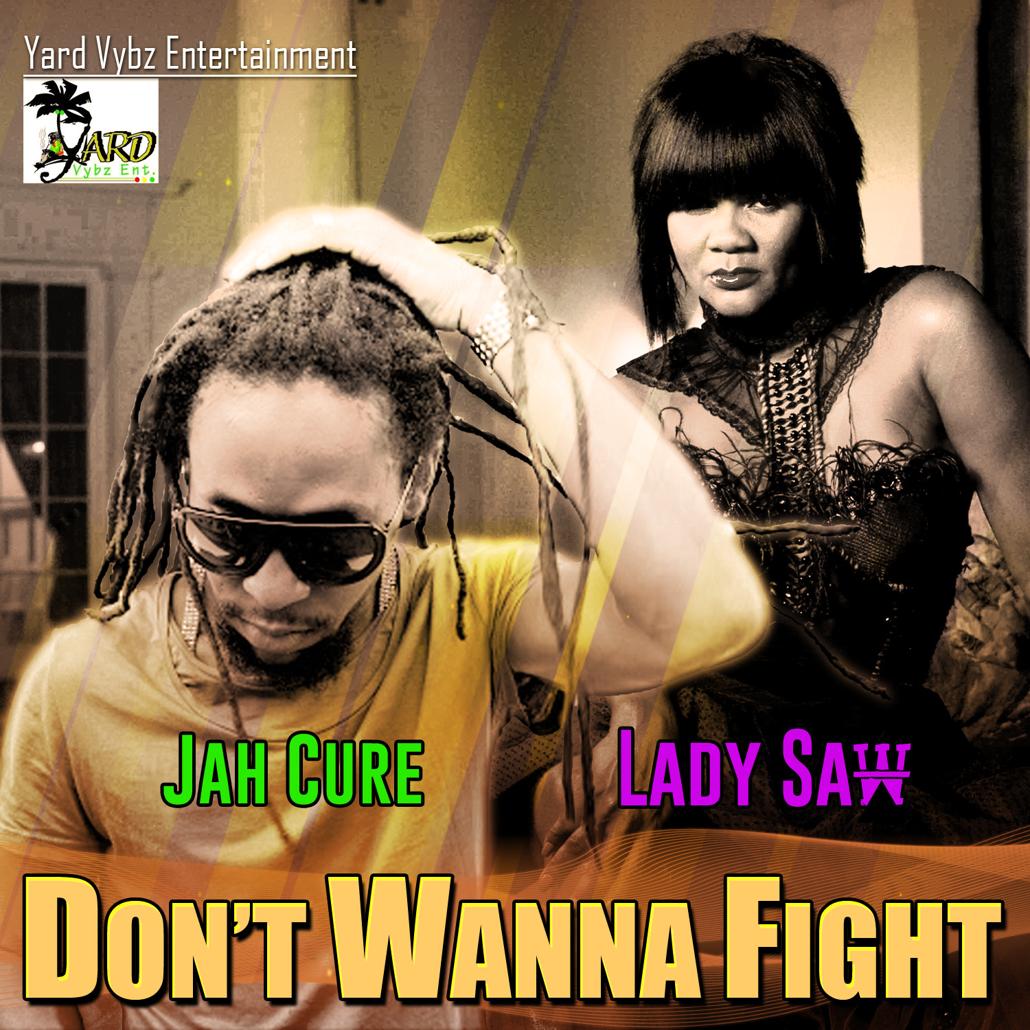 Jah-Cure-Lady-Saw-Dont-Wanna-Fight-Yard-Vybz-Entertainment-artwork