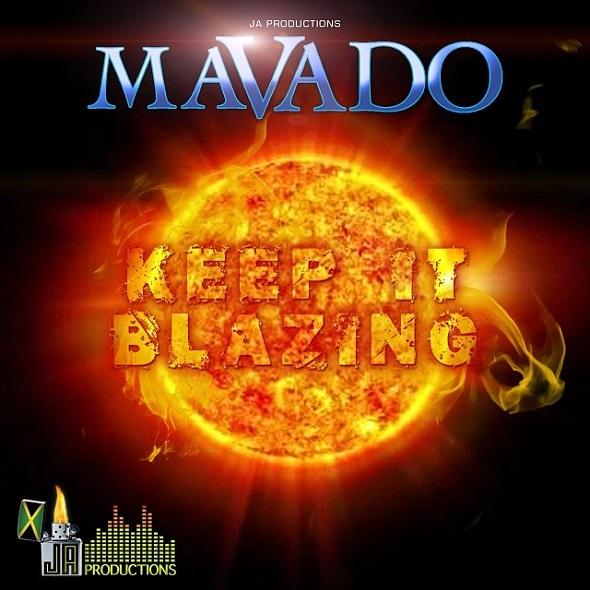 MAVADO – KEEP IT BLAZING – JA PRODUCTIONS
