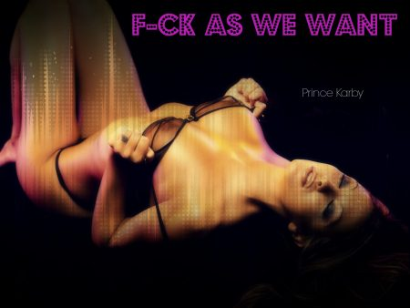 Prince-Karby-F-ck-As-We-Want-Cover