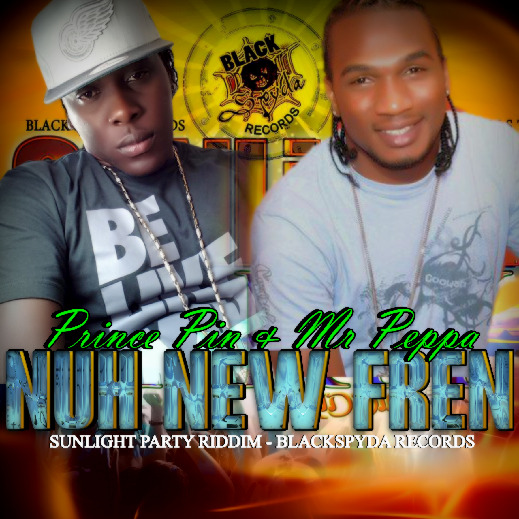 Prince-Pin-Mr-Peppa-Nuh-New-Fren-Sunlight-Party-Riddim-Blackspyda-Records-Cover
