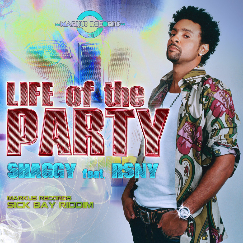 SHAGGY-FT-RSNY-LIFE-OF-THE-PARTYPM-SICK-BAY-RIDDIM-MARKUS-RECORDS-ARTWORK