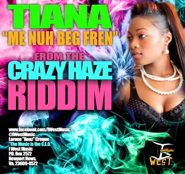 Tiana-Me-Nuh-Beg-Friend-Crazy-Haze-Riddim-I-West-Music-Cover