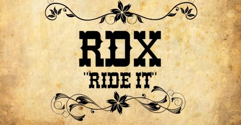 RDX – RIDE IT – MUSIC VIDEO