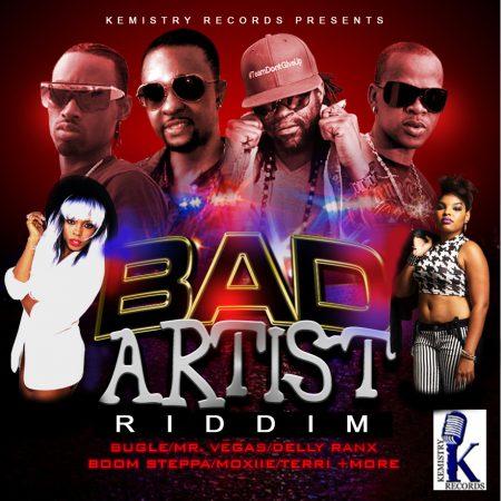 BAD ARTIST RIDDIM (FULL PROMO) – KEMISTRY RECORDS