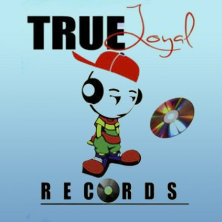True-Loyal-Records-Cover