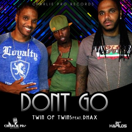 TWIN OF TWINS FT. RAT POISON A.K.A DHAX - DONT GO - CHARLIE PRO RECORDS-COVER