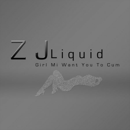 Zj-Liquid-Gal-Mi-Want-You-To-Cum-Cover