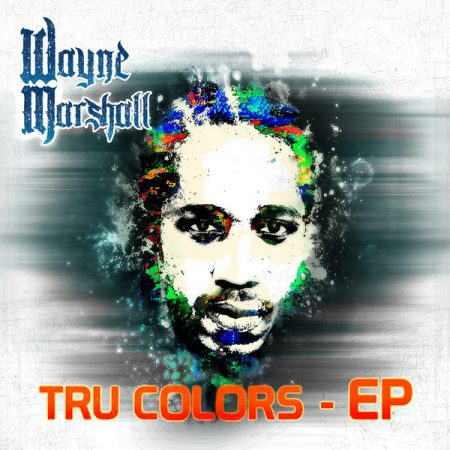 wayne-marshall-tru-colours-ep-cover
