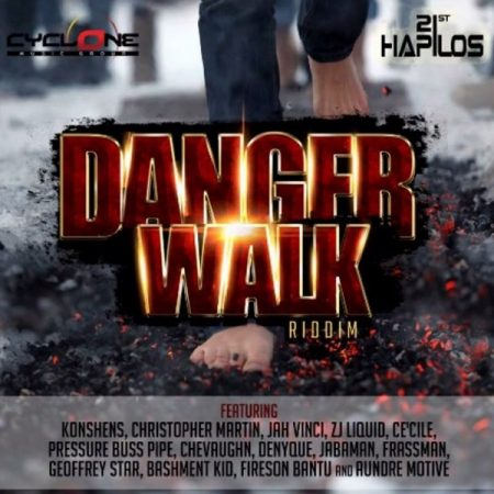 DANGER WALK RIDDIM (FULL PROMO) – CYCLONE ENTERTAINMENT