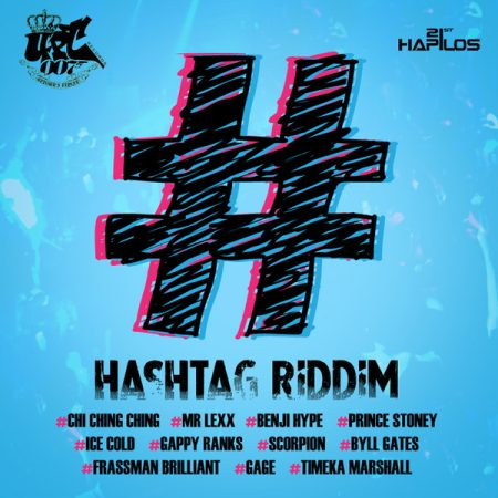 GAGE – WA DO DEM (RAW & CLEAN) – HASHTAG RIDDIM – 007 RECORDS