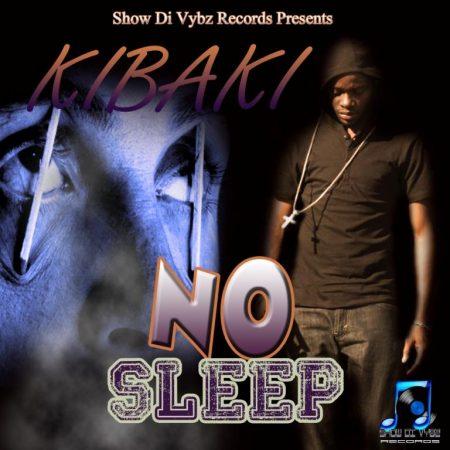 KIBAKI – NO SLEEP – SHOW DI VYBZ RECORDS
