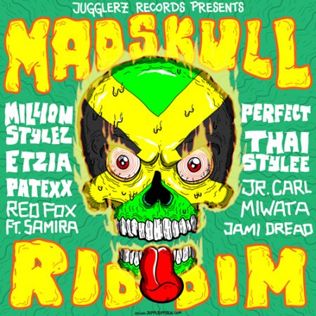 MADSKULL RIDDIM (FULL PROMO) – JUGGLERZ RECORDS
