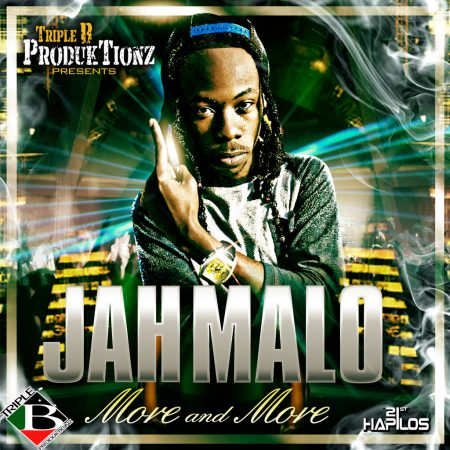 JAH MALO – MORE AND MORE (SINGLE PACKAGE) – KRAZII LUV RIDDIM – TRIPLE B PRODUKTIONZ