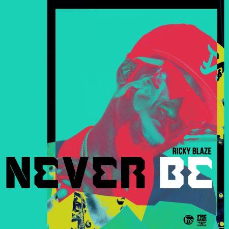 RICKEY-BLAZE-NEVER-BE-COVER