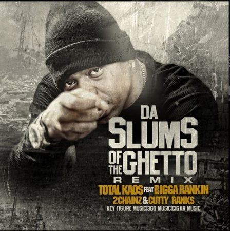 TOTAL KASO FT 2 CHAINZ AND CUTTY RANKS – SULMS OF THE GHETTO – KEY FIGURE MUSIC GROUP