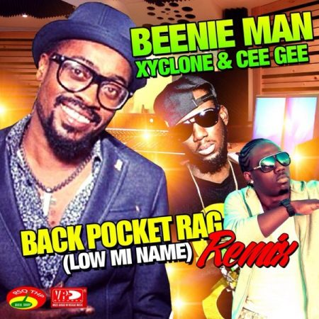 BEENIE MAN FT. XYCLONE & CEE GEE – BACK POCKET RAG _ LOWE ME NAME (REMIX) – RSQTHP MUSIC GROUP