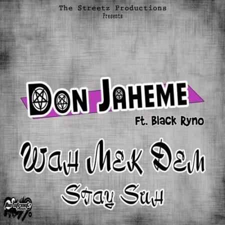Don-Jaheme-Ft.-Black-Ryno-Wah-Mek-Dem-Stay-suh-Cover