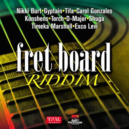 FRET BOARD RIDDIM – PENTHOUSE RECORDS