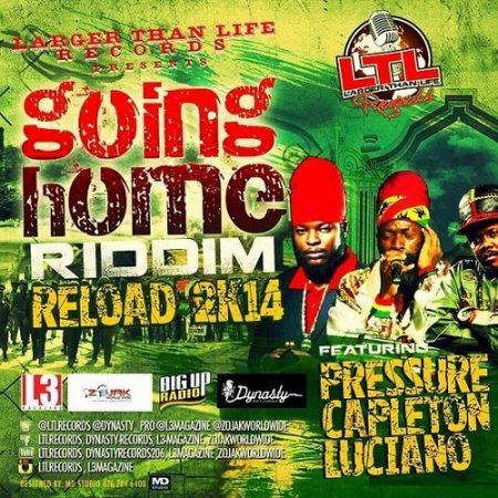 Going Home Riddim Reload - Larger Than Life Records